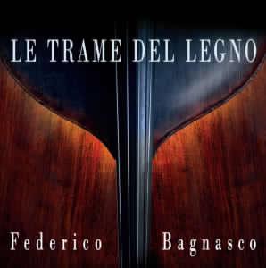 LE TRAME DEL LEGNO – 14 tracce per contrabbasso, intervista a Federico Bagnasco, di Francesco Denini (2014)